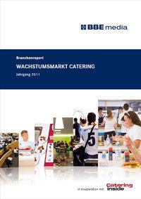 BBE-Branchenreport: Wachstumsmarkt Catering 2011