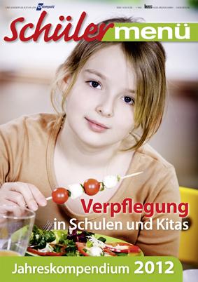 """Jahreskompendium """"Schülermenü – Verpflegung in Schulen und Kitas 2012"""""""